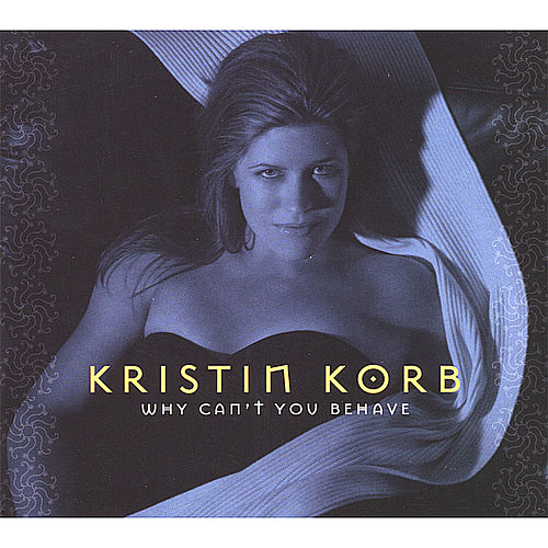 Why Can't You Behave by Kristin Korb