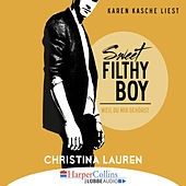 Sweet Filthy Boy - Weil du mir gehörst - Wild Seasons, Teil 1 by Christina Lauren