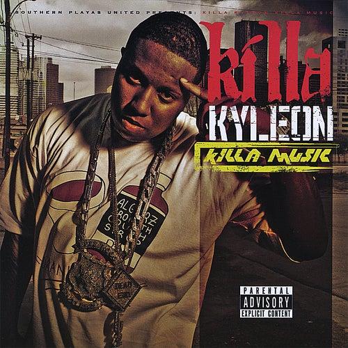 Killa Music by Killa Kyleon