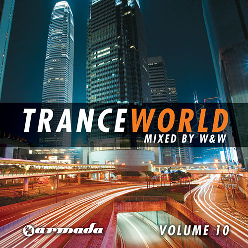 Trance World, Vol. 10 (Mixed by W&W) von Various Artists