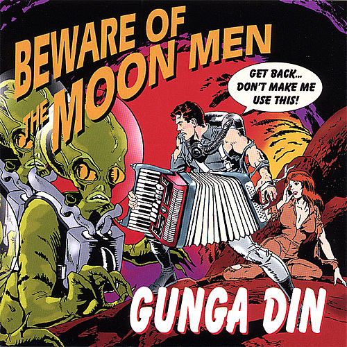 Beware of the Moon Men von The Gunga Din
