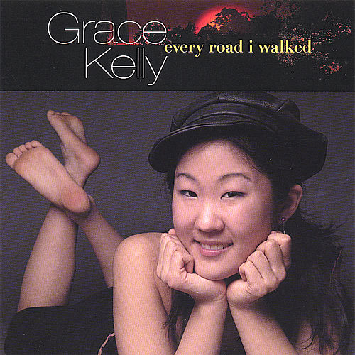 Every Road I Walked by Grace Kelly