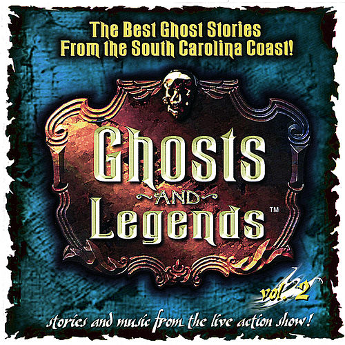 Ghosts and Legends Vol. 2 by Ghost Stories