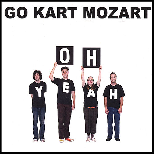 Oh Yeah by Go-Kart Mozart