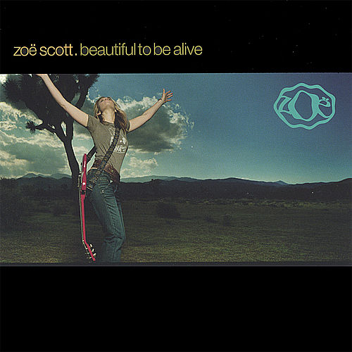 Beautiful to Be Alive von Zoe Scott