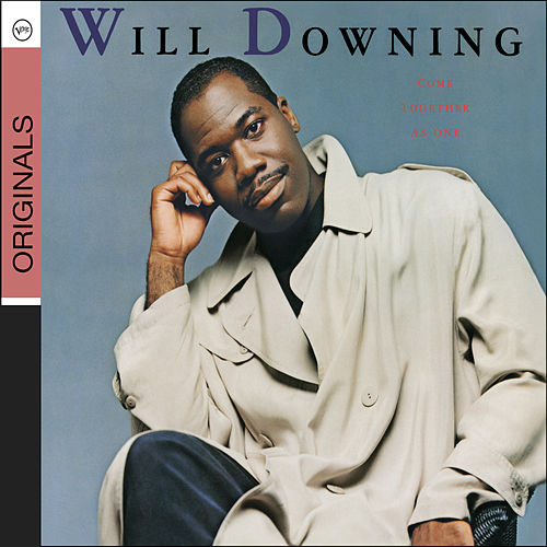 Come Together As One by Will Downing