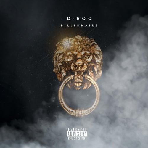 Billionaire by D-Roc