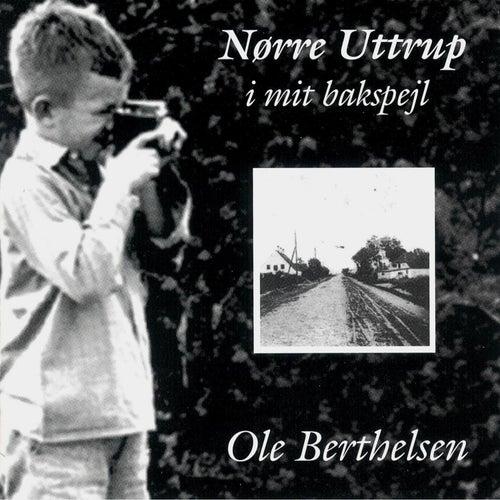 Nørre Uttrup i mit bakspejl by Ole Berthelsen