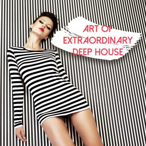 Art of Extraordinary Deep House de Various Artists