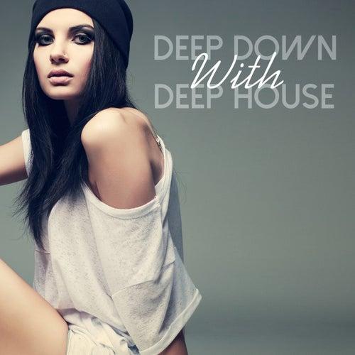 Deep Down with Deep House de Various Artists