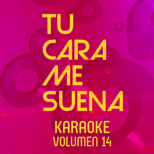 Tu Cara Me Suena Karaoke (Vol. 14) de Ten Productions