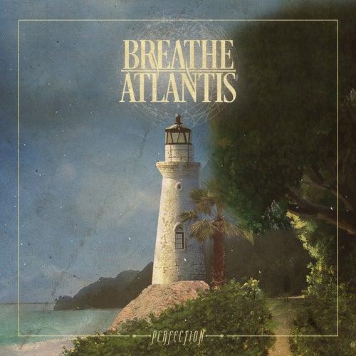 Perfection by Breathe Atlantis
