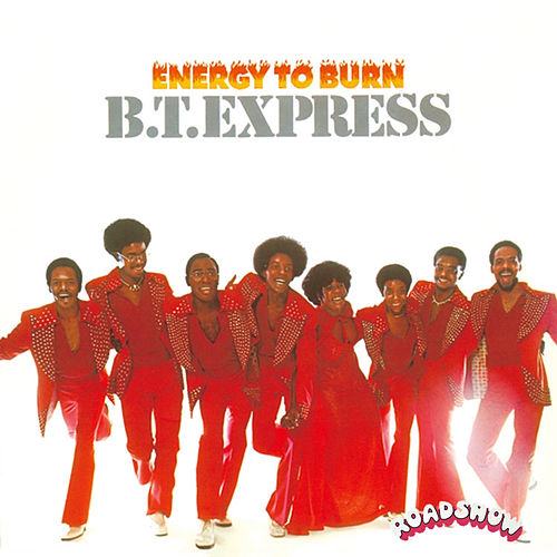 Energy to Burn von B.T. Express