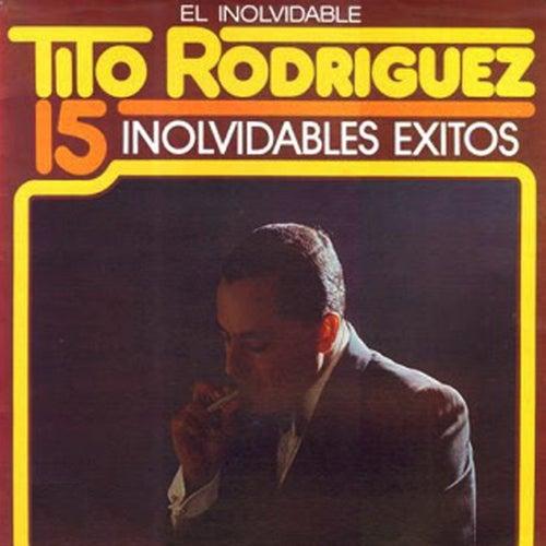 15 Inolvidables Exitos de Tito Rodriguez