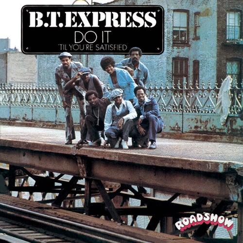 Do It ('Til You're Satisfied) von B.T. Express
