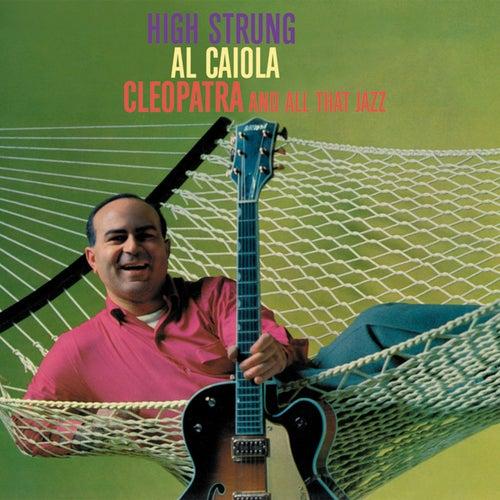 Al Caiola. High Strung / Cleopatra and All That Jazz by Al Caiola