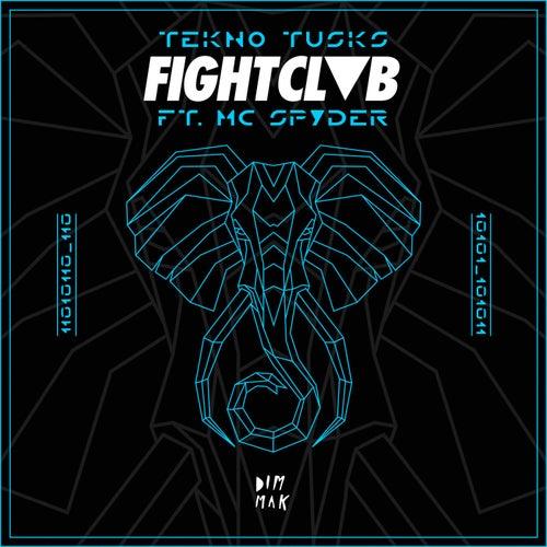 Tekno Tusks (feat. MC Spyder) by FIGHT CLVB