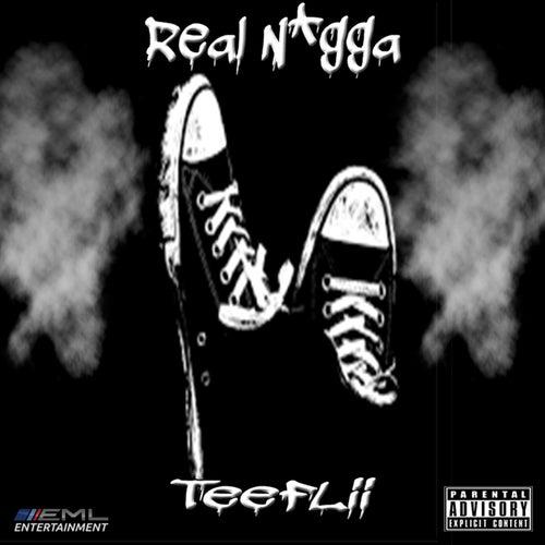 Real N*gga - Single by TeeFLii