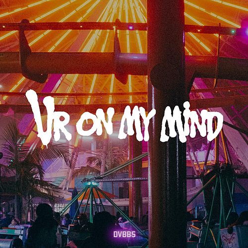Ur on My Mind von DVBBS