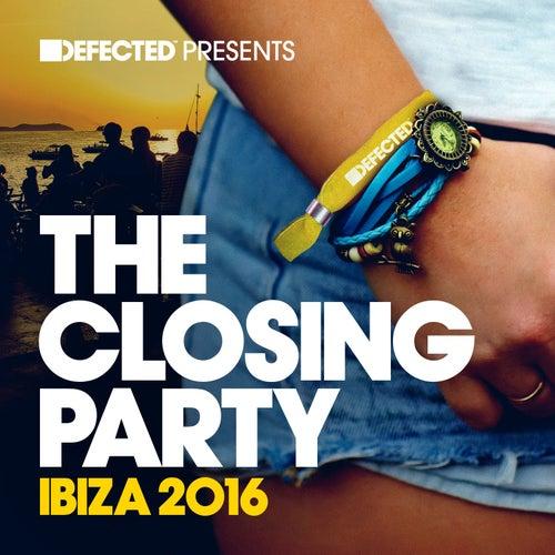 Defected Presents The Closing Party Ibiza 2016 (Mixed) de Various Artists