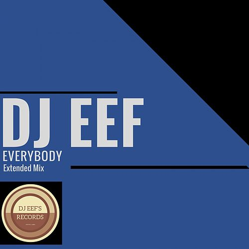 Everybody (Extended Mix) de DJ Eef