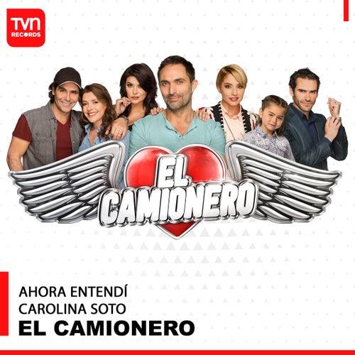 Ahora Entendí (Musica Original de la Telenovela el Camionero) by Carolina Soto