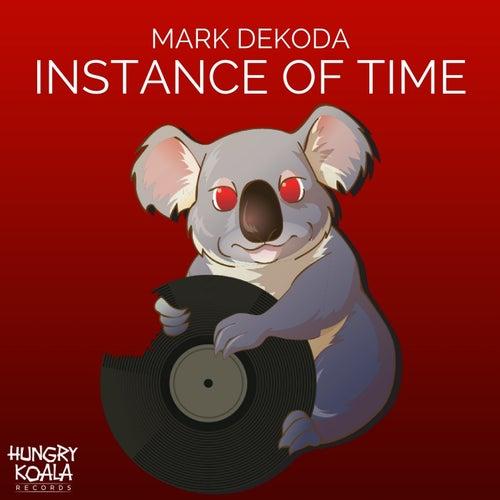 Instance Of Time von Mark Dekoda