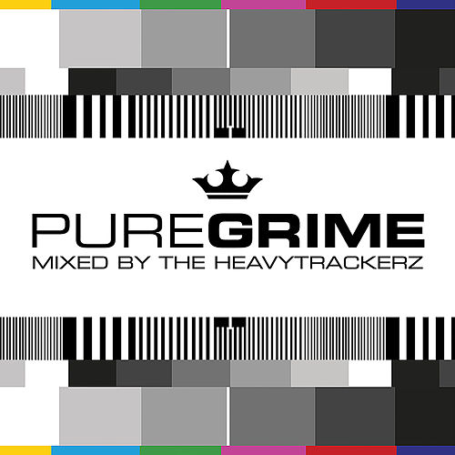Pure Grime - Mixed by The HeavyTrackerz by Various Artists