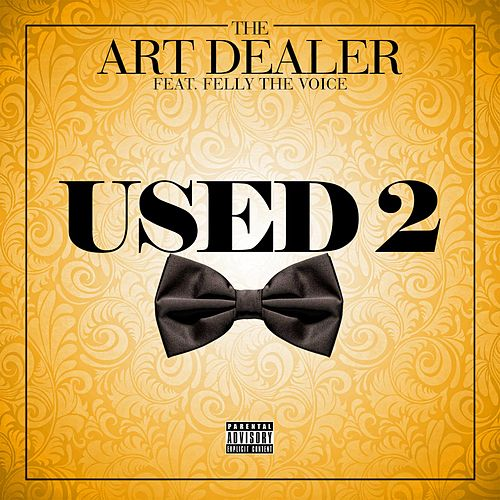 Used 2 (feat. Felly the Voice) de The Art Dealer