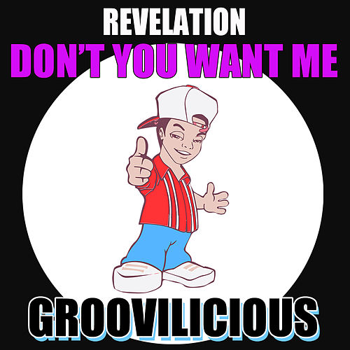 Don't You Want Me by Revelation