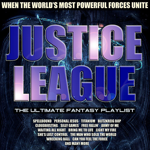Justice League - The Ultimate Fantasy Playlist by Various Artists