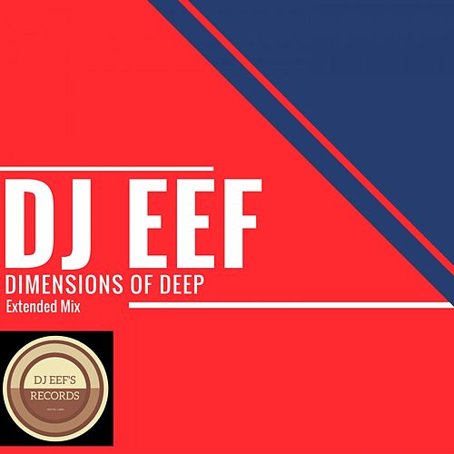 Dimensions of Deep (Extended Mix) de DJ Eef