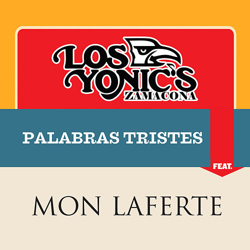 Palabras Tristes de Los Yonic's Zamacona
