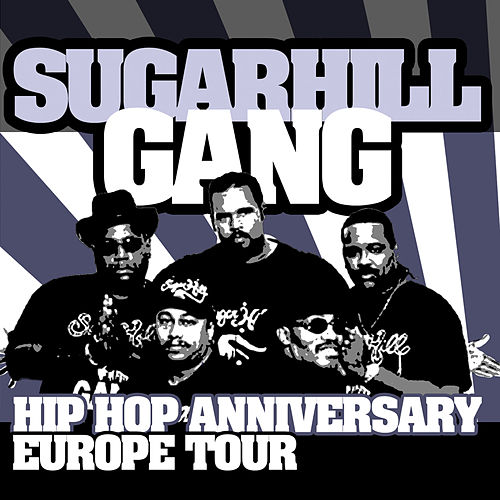Hip Hop Anniversary Europe Tour de The Sugarhill Gang