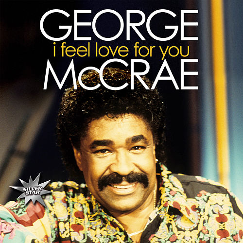I Feel Love For You von George McCrae