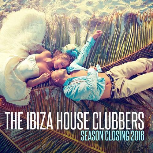 The Ibiza House Clubbers: Season Closing 2016 de Various Artists