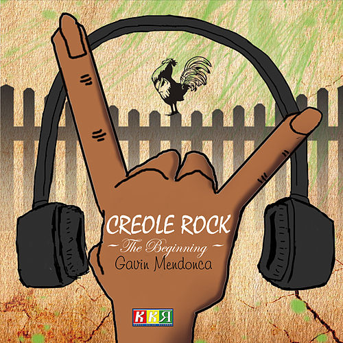 Creole Rock: The Beginning by Gavin Mendonca