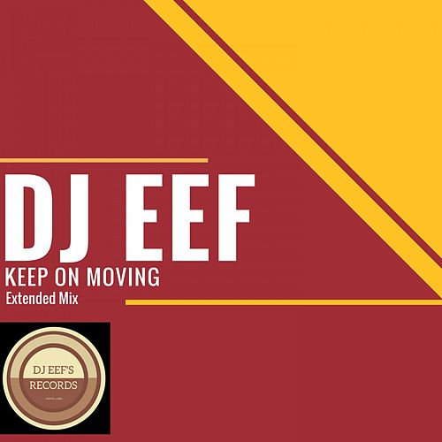 Keep on Moving (Extended Mix) de DJ Eef
