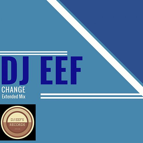 Change (Extended Mix) de DJ Eef