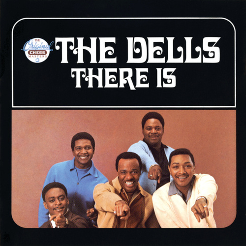 There Is by The Dells