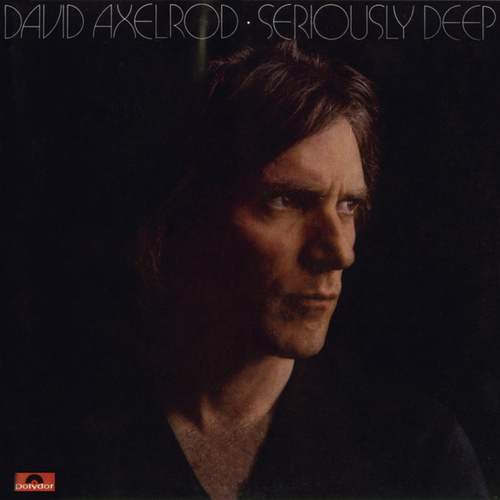 Seriously Deep de David Axelrod