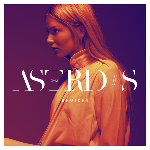 2AM (Remixes) by Astrid S