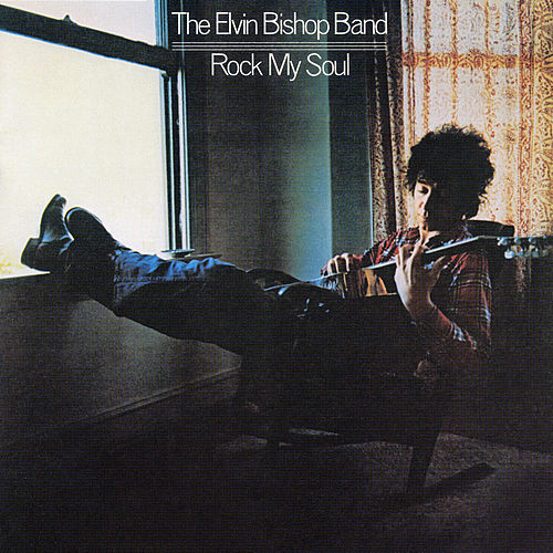 Rock My Soul de Elvin Bishop