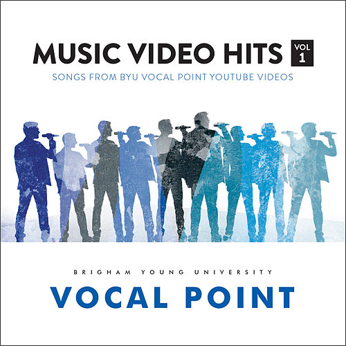 Music Video Hits, Vol. 1 by BYU Vocal Point