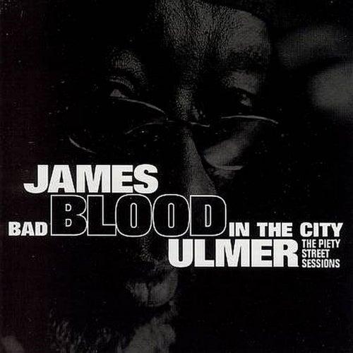 Bad Blood in the City de James Blood Ulmer