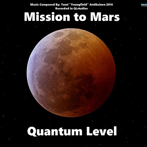 Mission to Mars by Quantum Level