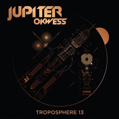 Troposphere 13 de Jupiter & Okwess