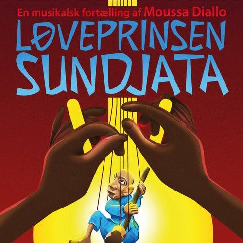 Løveprinsen Sundjata - En musikalsk fortælling af Moussa Diallo by Moussa Diallo