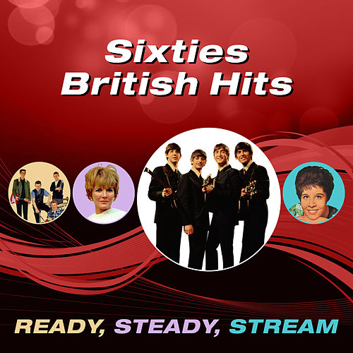 Sixties British Hits (Ready, Steady, Stream) by Various Artists