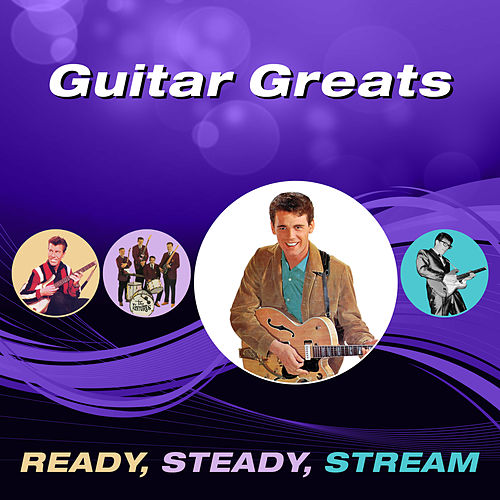 Guitar Greats (Ready, Steady, Stream) by Various Artists